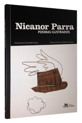 Nicanor Parra; Poemas Ilustrados - Parra Nicanor / Rojas Isabel - Amanuta