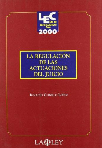 La regulación de las actuaciones del julio - Ignacio José Cubillo López - La Ley