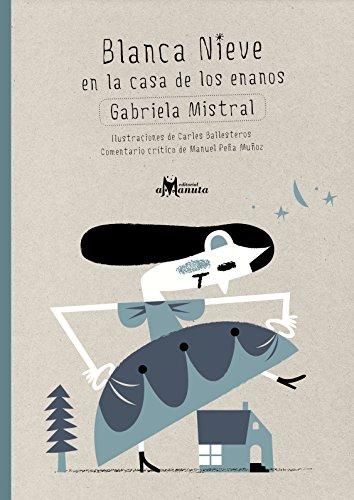Blanca Nieve en la Casa de los Enanos - Gabriela Mistral - Amanuta