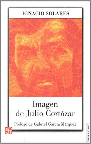 Imagen de Julio Cortázar - Ignacio Solares - Fondo de Cultura Económica