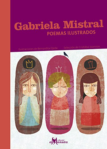 Gabriela Mistral, Poemas Ilustrados - Gabriela Mistral - Amanuta